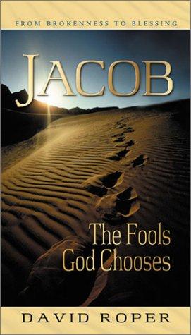 Jacob: The Fools God Chooses