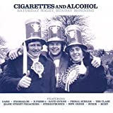 Cigarettes & Alcohol: SATURDAY NIGHT, SUNDAY MORNING