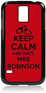 Keep Calm and Hate Mrs. Robinson Hard Black Plastic Snap - On Case with Soft Black Rubber LiningGalaxy s5 i9600 - Great Quality!
