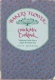 The Baker's Flower Quick Mix Cookbook, Kaye Manning, 0932620426