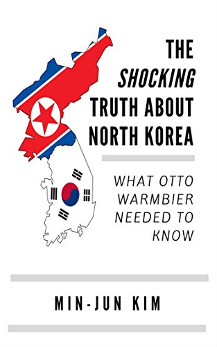 The Shocking Truth About North Korea: What Otto Warmbier Needed to Know