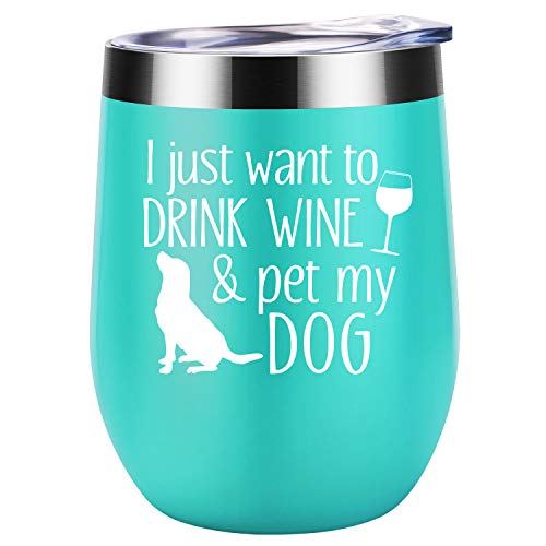 I Just Want To Drink Wine and Pet My Dog - Dog Lover Gifts for Women - Funny Dog Themed Birthday Gifts for Dog Mom, FurGrandma, Dog Owner, Mother, Daughter, Wife, Friend, Girls - Coolife Wine Tumbler