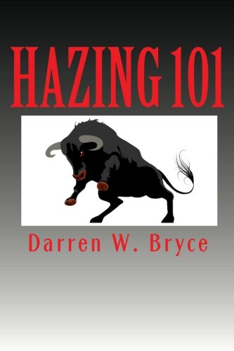 Hazing 101: How We Did It and Why We Did It