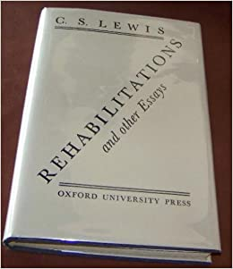 rehabilitations and other essays c.s. lewis  · rehabilitations and other essays is a collection of essays by cs lewis the essay the alliterative metre includes a mention of an unpublished text by j.