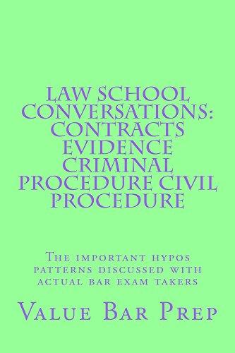 Law School Conversations: Contracts Evidence Criminal Procedure Civil Procedure: Law School Conversations: Contracts Evidence Criminal Procedure Civil Procedure