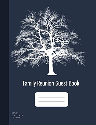 Family Reunion Guest Book: Message Book, Family Reunion Memory Book, Keepsakes and Srapbook for Reunions, 120 Sheets (8.5