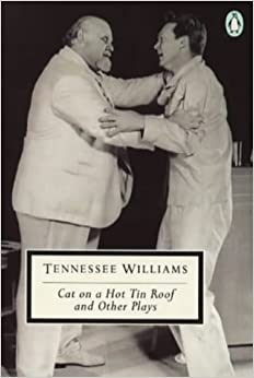 cat on a hot tin roof and other plays  twentieth century classics    cat on a hot tin roof and other plays  twentieth century classics