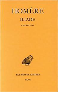 Iliade, tome 1: Chants I-VI par  Homère