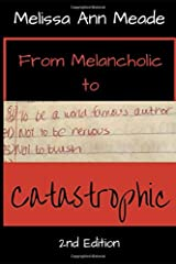 From Melancholic to Catastrophic (Revised) Paperback