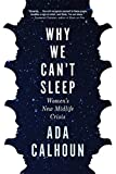 Books : Why We Can't Sleep: Women's New Midlife Crisis