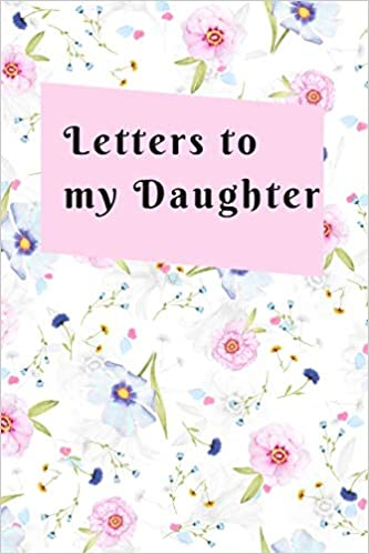 Letters To My Daughter: Mom To Daughter Gifts - Wachting You Grow