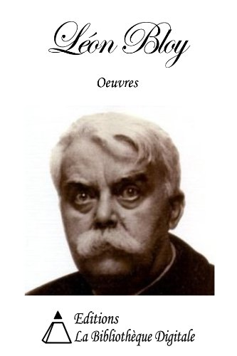 Oeuvres de Léon Bloy (French Edition)