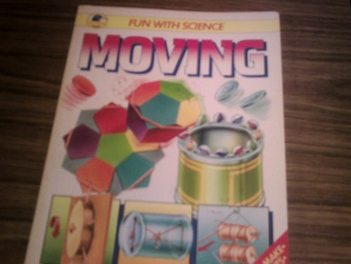 Moving (Fun with science)