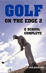 Q School Complete (Golf on the Edge)