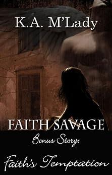 Faith Savage, Demon Huntress: Faith's Temptation by [M'Lady, K.A.]