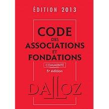 CODE DES ASSOCIATIONS ET FONDATIONS 2013, COMMENTÉ