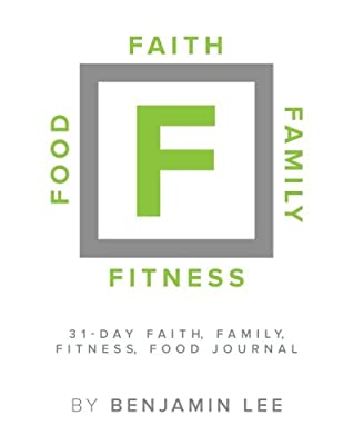 Faith, Family, Fitness, Food Motivational Journal: A 31 Day Motivational Journal
