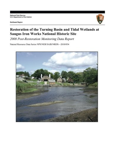 Restoration of the Turning Basin and Tidal Wetlands at Saugus Iron Works National Historic Site: 2008 Post-Restoration Monitoring Data Report (Natural Resource Data Series NPS/NER/SAIR/NRDS?2010/054) pdf