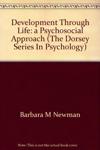 Development through life: A psychosocial approach (The Dorsey series in psychology)
