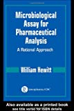 Microbiological Assay for Pharmaceutical Analysis: A Rational Approach