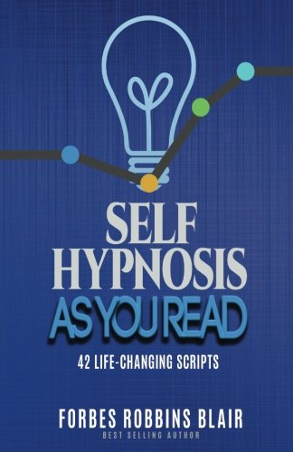 Self Hypnosis As You Read: 42 Life-Changing Scripts!