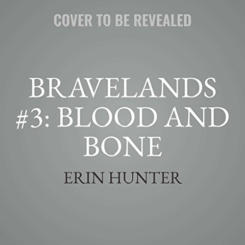 Blood and Bone (Bravelands Series, book 3) by HarperCollins and Blackstone Audio
