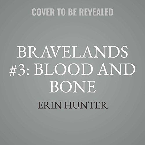 Blood and Bone (Bravelands Series, book 3)
