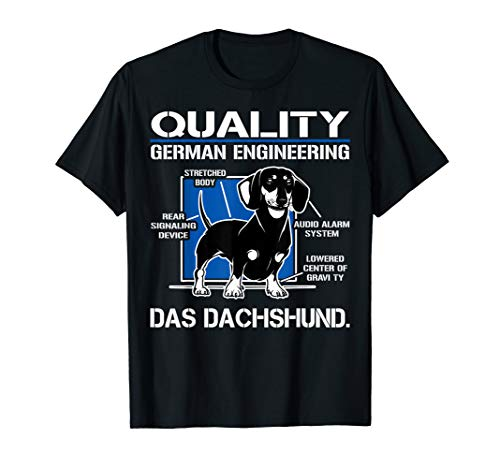 Quality German Engineering Das Dachshund - Doxie T shirt