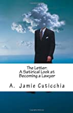The Letter:  A Satirical Look at Becoming a Lawyer