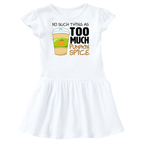 inktastic No Such Thing as Too Much Pumpkin Spice Toddler Dress 2T White - Baby Dress Spice