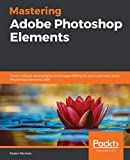 Mastering Adobe Photoshop Elements: Excel in