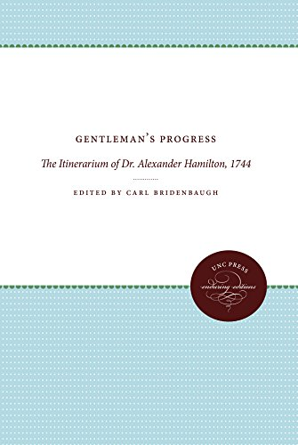 Gentleman's Progress: The Itinerarium of Dr. Alexander Hamilton, 1744 (Published by the Omohundro Institute of Early American History and Culture and the University of North Carolina Press)