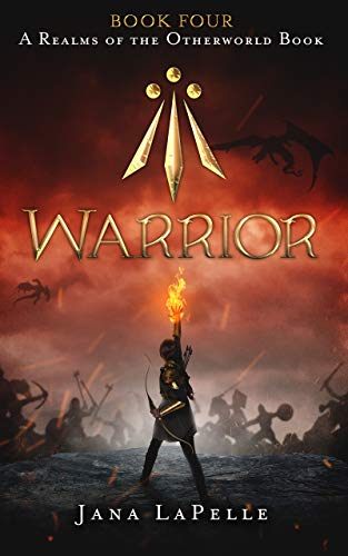 Warrior: Book 4 A Realms of the Otherworld Book (Realms of the Otherworld Book Series)