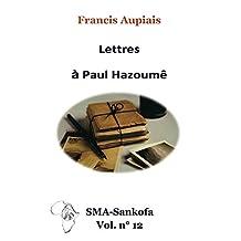 Lettres à Paul Hazoumê (SMA Sankofa t. 12) (French Edition)