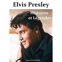 Elvis Presley - Histoires & Légendes: 4ème édition (French Edition)
