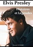Elvis Presley - Histoires & Légendes