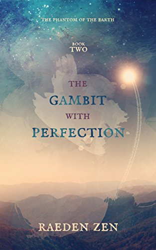 The Gambit with Perfection (The Phantom of the Earth Book 2)