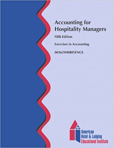 Accounting For Hospitality Managers Workbook Ahlei 5th Edition