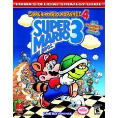 Super Mario Advance 4 Super Mario Brothers 3 Game Boy Advance, Prima's Official Strategy Guide (Super Mario Bros 3 Game Boy Advance)