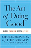 The Art of Doing Good, Charles Bronfman and Jeffrey Solomon, 1118264355