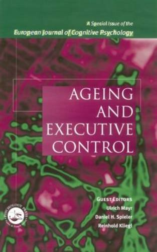 Ageing and Executive Control: A Special Issue of the European Journal of Cognitive Psychology
