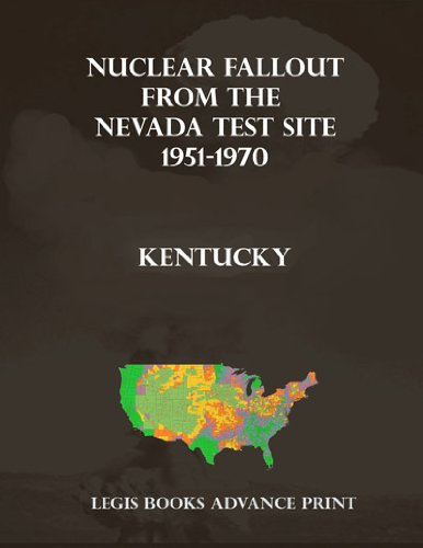 Nuclear Fallout from the Nevada Test Site 1951-1970 in Kentucky
