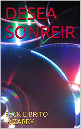 DESEA  SONREIR (Spanish Edition)