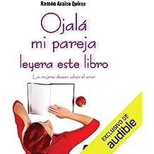 Ojalá mi pareja leyera este libro [I Wish My Partner Read This Book]