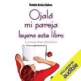 Ojalá mi pareja leyera este libro [I Wish My