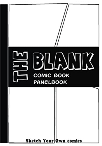 The Blank Comic Book Panelbook : 7 x 10, Sketch Your Own ...