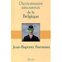 Dictionnaire amoureux de la Belgique (DICT AMOUREUX) (French Edition)