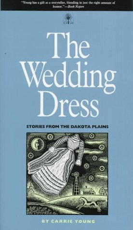 The Wedding Dress: Stories From The Dakota Plains (A Bur Oak Original)