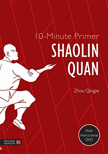 10-Minute Primer Shaolin Quan by Singing Dragon