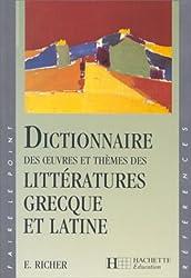 Dictionnaire des oeuvres et thèmes des littératures grecque et latine